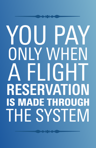 Pay only when a flight reservation is made through the system